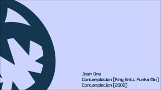 Josh One - Contemplation (HQ King Britt Funke Mix)