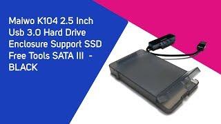 Maiwo K104 2 5 Inch Usb 3 0 Hard Drive Enclosure Support SSD Free Tools SATA III - BLACK, Gearbest
