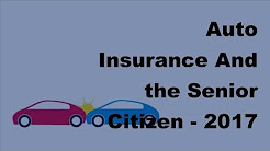 Auto Insurance And the Senior Citizen -  2017 Car Insurance Policy Coverage