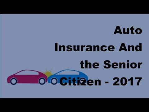 Auto Insurance And the Senior Citizen -  2017 Car Insurance Policy Coverage