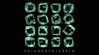 "FRIGO ""Pezzi di vetro"" (prod. Frenetik & Orang3)"