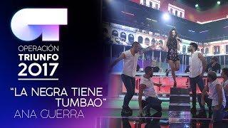 LA NEGRA TIENE TUMBAO - Ana Guerra | OT 2017 | Gala 10