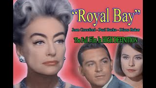"""Royal Bay"" FULL FILM [HD] - Joan Crawford Diane Baker (1963) aka ""Della"""