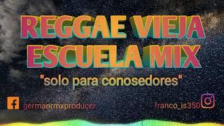 Reggae Vieja Escuela Mix - German Rmx Producer