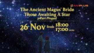 The Ancient Magus' Bride: Those Awaiting a Star & Catch-Up Marathon