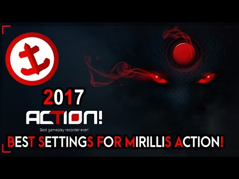 [2017] [TUTORIAL] BEST SETTINGS FOR MIRILLIS ACTION! | NO LAG