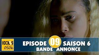 IDOLES - saison 6 - épisode 9 : la bande annonce