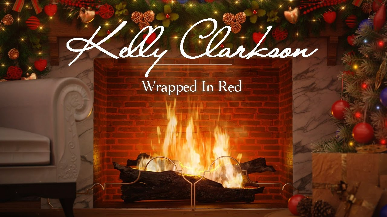 Kelly Clarkson - Wrapped in Red (Christmas Songs - Yule Log)