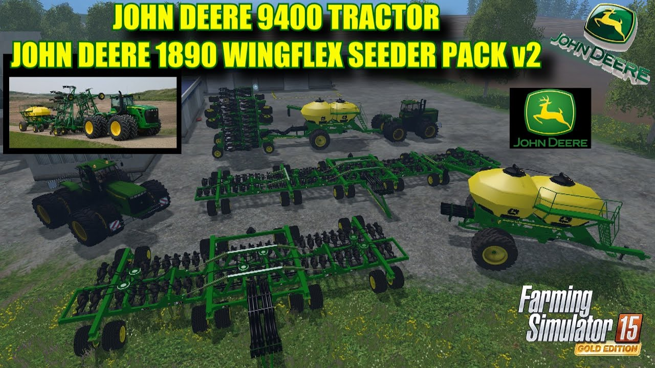 Farming Simulator 2015 - Mod Review `John Deere 9400 & John Deere 1890  WingFlex Seeder Pack v2 0