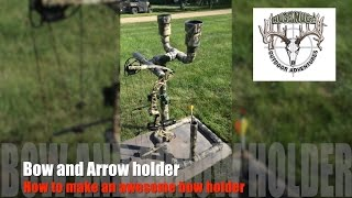 Bow Hunting tips: How to build the best Bow Holder