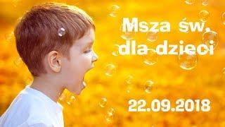 Msza św. dla dzieci z Warsztatów Muzycznych (22.09.2018) - Na żywo