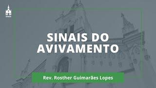 Sinais Do Avivamento - Rev. Rosther Guimarães Lopes - Culto Matutino - 25/10/2020