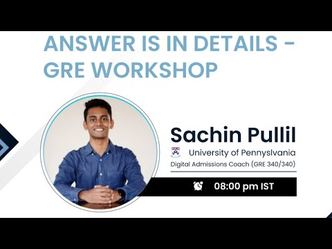 Answer Is In Details - GRE Workshop