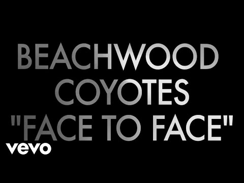 Beachwood Coyotes - Face To Face