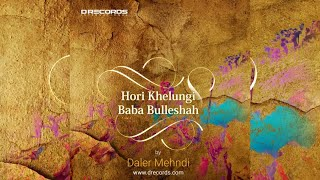 Hori Khelungi | Baba Bullehshah | Full Official Video | Daler Mehndi | DRecords