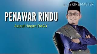 PENAWAR RINDU - AZIZUL HAQIM DAA3