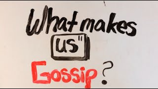 What makes us Gossip?