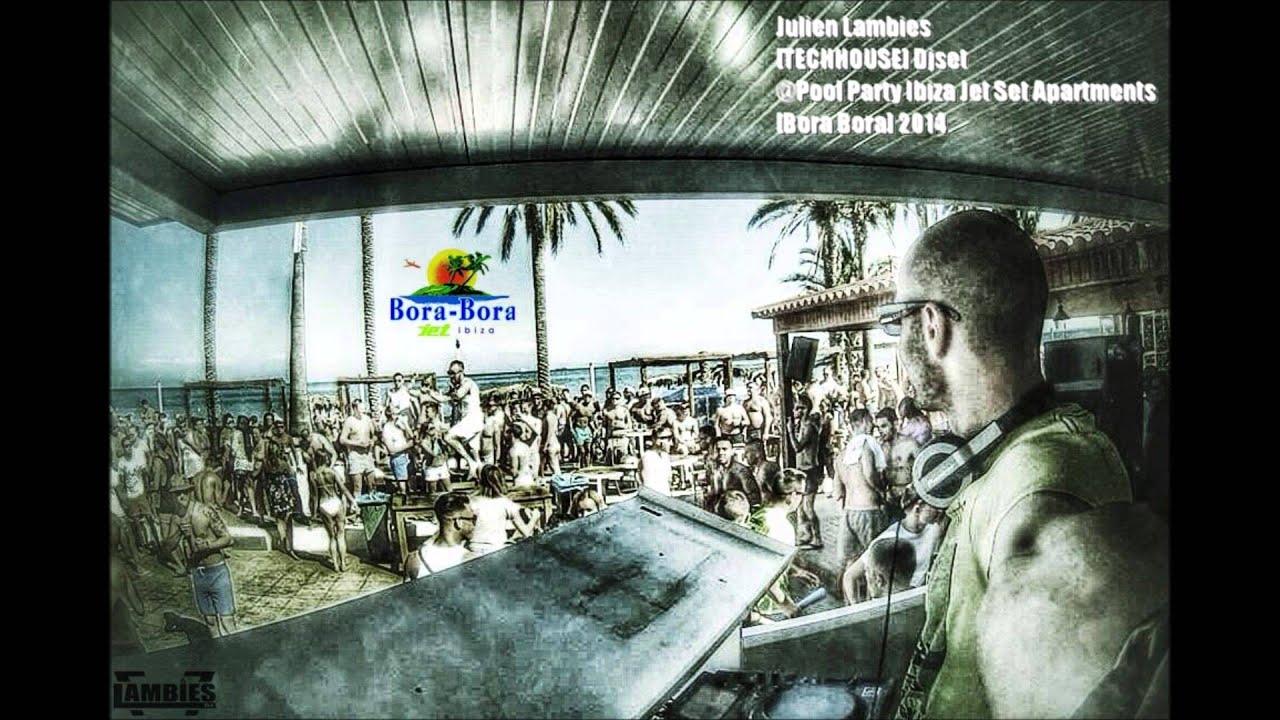 Ibiza Julien Lambies Tech House Djset Pool Party Ibiza