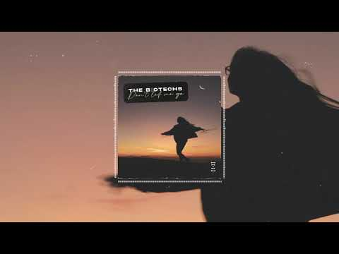 The Biotechs - Don't Let Me Go (Official Audio)