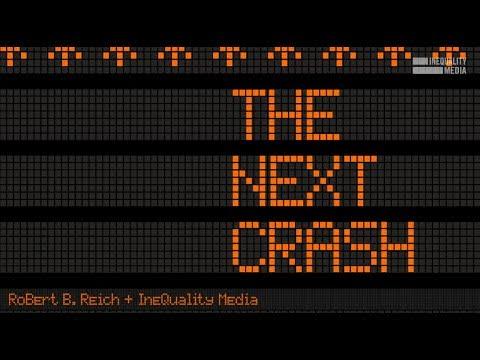 Robert Reich: The Next Crash