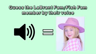 Guess The LaBrant Fam/Fish Fam Member By Their VOICE! (Part 5)
