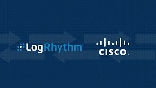 Supporting Cisco's Security Hardware and Software Portfolio | LogRhythm and Cisco Integration Demo