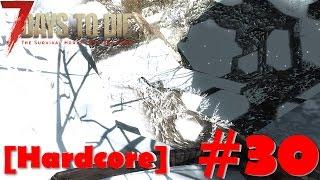 7 Days To Die [Alpha 14.6][Hardcore] #30 Исследование пещер (перезалив)