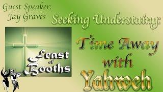Seeking Understanding: Time Away with Yahweh