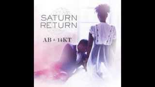 Ab & 14KT - Saturn Return FULL ALBUM (STREAM)