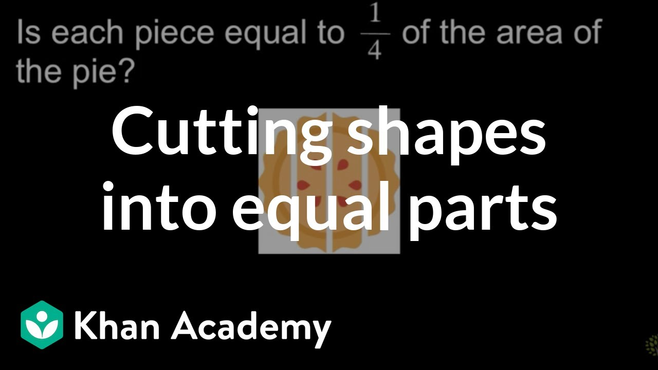 Cutting shapes into equal parts (video) | Khan Academy