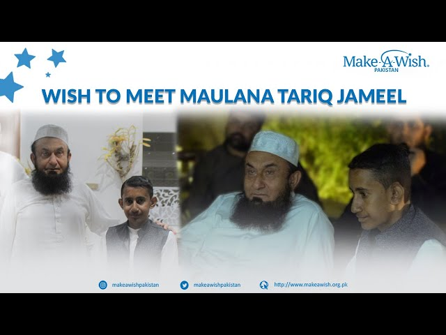 WISH TO MEET MAULANA TARIQ JAMEEL