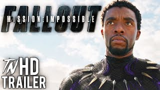 BLACK PANTHER | 'MISSION: IMPOSSIBLE FALLOUT' TRAILER #2 STYLE