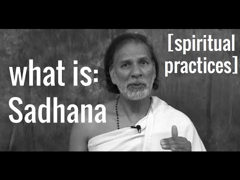 What is *Sadhana* (Spiritual Practices)? Meditation Yoga Mantras Breathing Karma