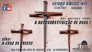 A Autosubistituição de Deus   Rev. MarconyJahel
