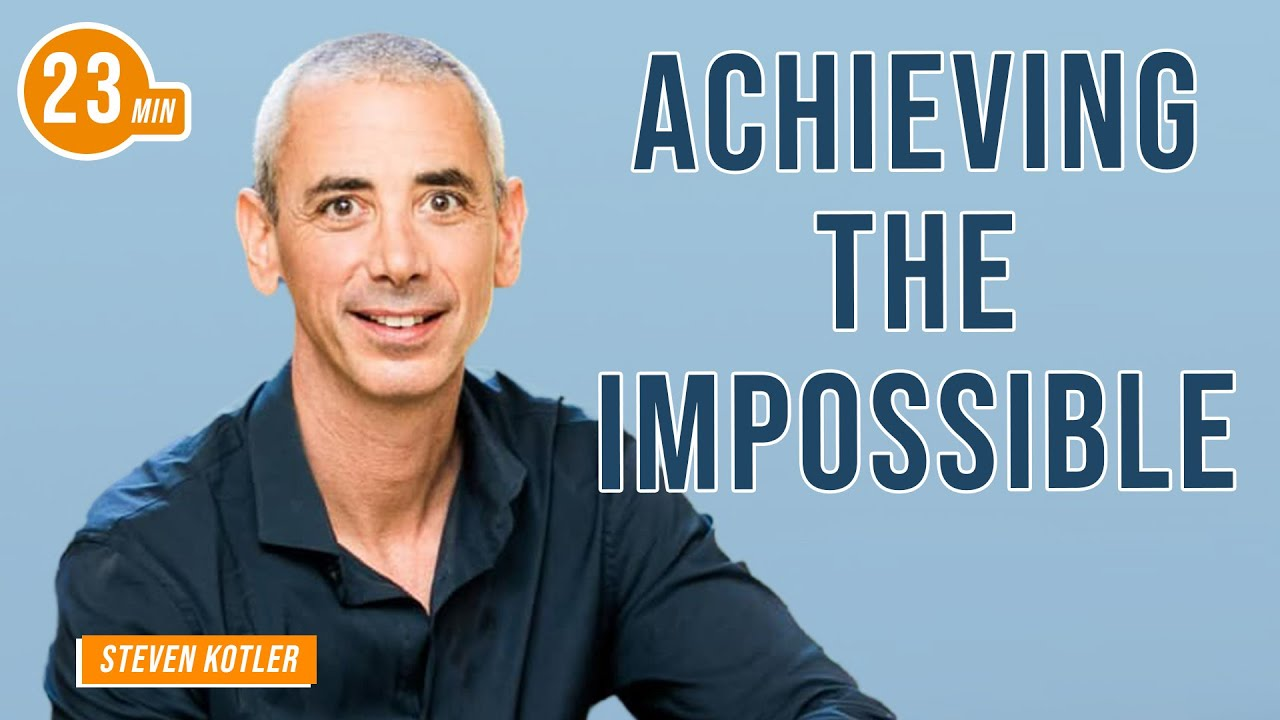 Achieving the Impossible with Steven Kotler & Jim Kwik