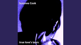 Provided to YouTube by CDBaby True Love's Tears · Suzanne Cook True Love's Tears ℗ 2019 Michael Caruso & Randy Sharp Released on: 2019-07-03 ...