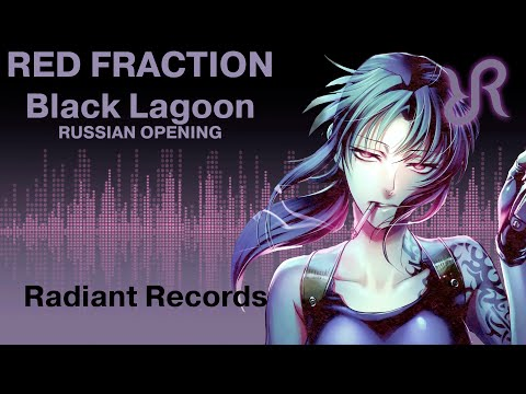 Black Lagoon (OP) [Red Fraction] Mell RUS song #cover