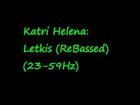 Katri Helena: Letkis (Rebassed) (23-59Hz)