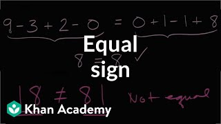 Equal sign | Addition and subtraction within 20 | Early Math | Khan Academy