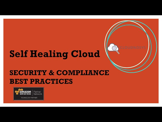 Self healing AWS Cloud Security and Compliance Best Practices