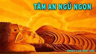 Đêm Trằn Trọc Khó Ngủ hãy Nghe Lời PhẬT Dạy LÒNG NHẸ Ngủ Sâu giấc Mọi Sự May Mắn Suôn Sẻ vô cùng