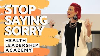 The Consequences of Over-Apologizing | Health Leadership Academy