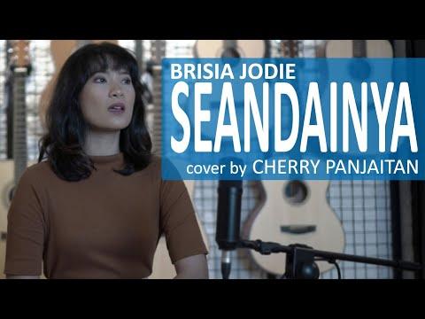 Seandainya - Brisia Jodie cover by Cherry Panjaitan
