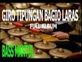 KEBOGIRO BAGIO LARAS FULL ALBUM KETIPUNGAN (Cocok Untuk Giro Sore)