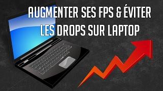 Augmenter ses FPS sur ordinateur portable (et éviter les drops)