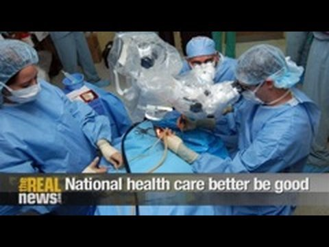 National health care better be good