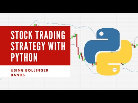 Stock Trading Using Bollinger Bands & Python