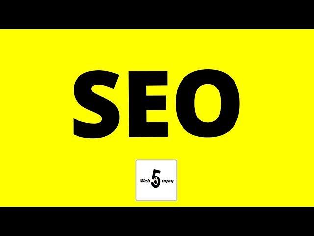 [Web5Ngay] Cách SEO lên Top Google (Miễn Phí & Chưa Biết Gì Cũng Làm Được)