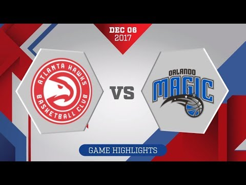 Atlanta Hawks vs. Orlando Magic - December 6, 2017
