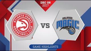 Atlanta Hawks vs. Orlando Magic - December 6, 2017